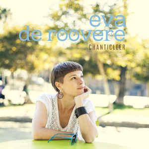 Eva De Roovere – Chanticleer – CD – FLAC – 2016 – JLM