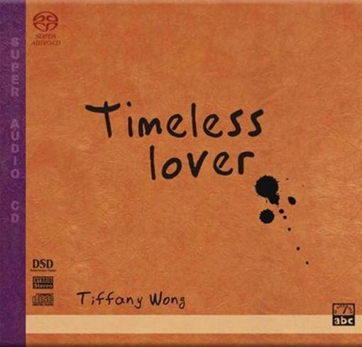 王惠娟 (Tiffany Wong) – 老情人 Timeless Lover (2003) SACD DFF