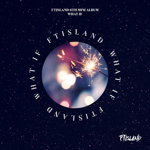 FTISLAND (FT아일랜드) – WHAT IF [FLAC + MP3 320 / WEB] [2018.07.26]