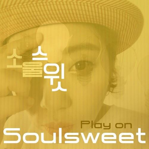 Soulsweet (소울 스윗)- Play On [FLAC + MP3 320 / WEB] [2018.08.17]