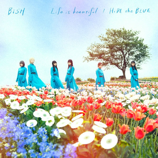 BiSH – Life is beautiful / HiDE the BLUE [FLAC + AAC 256 / WEB] [2018.06.27]