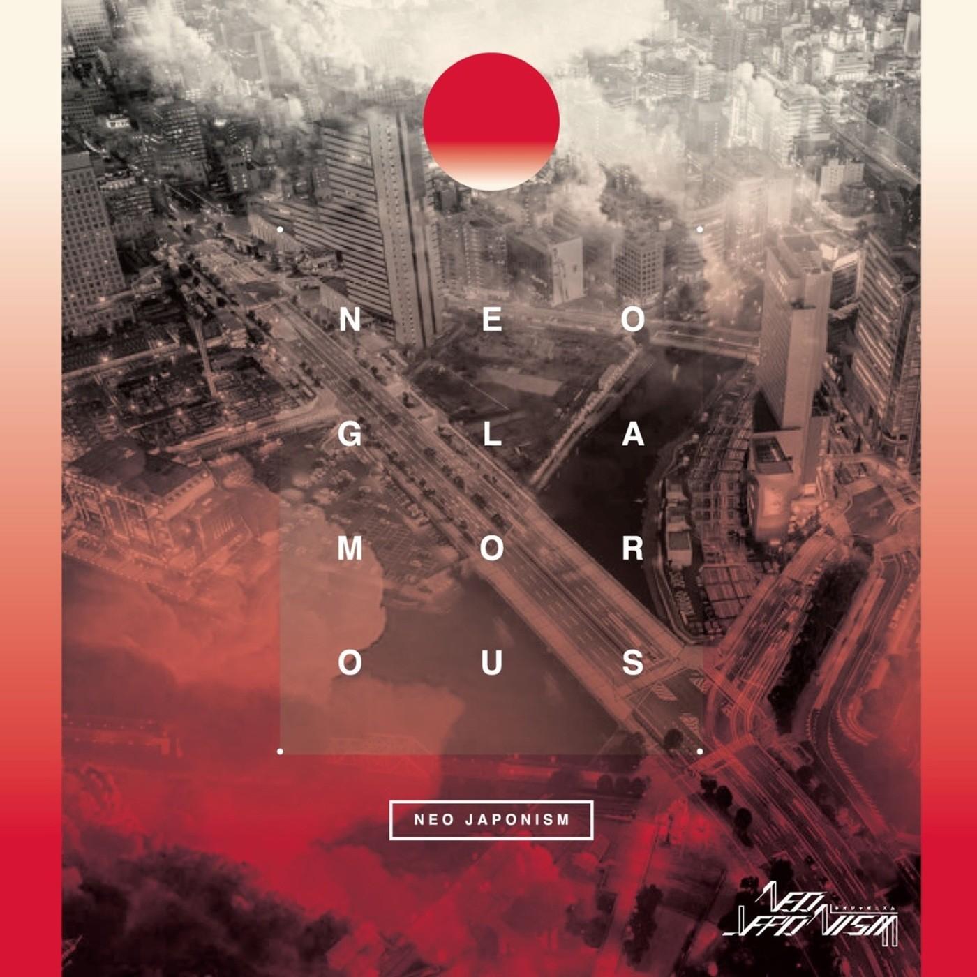 NEO JAPONISM – NEO GLAMOROUS [FLAC / WEB] [2018.06.15]