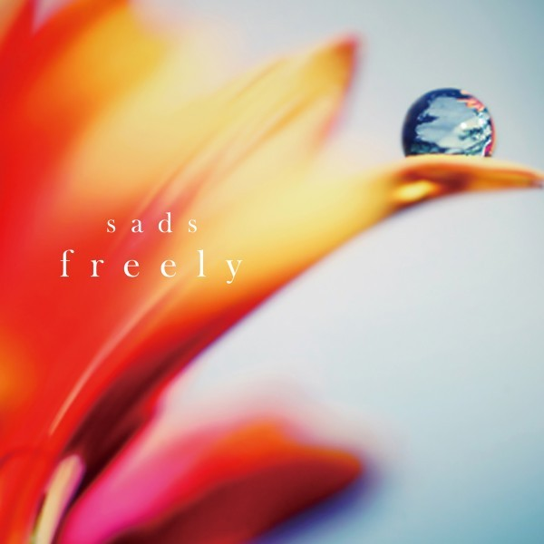 SADS – freely (venue ver.) [MP3 320 + AAC 320 / WEB] [2018.09.05]