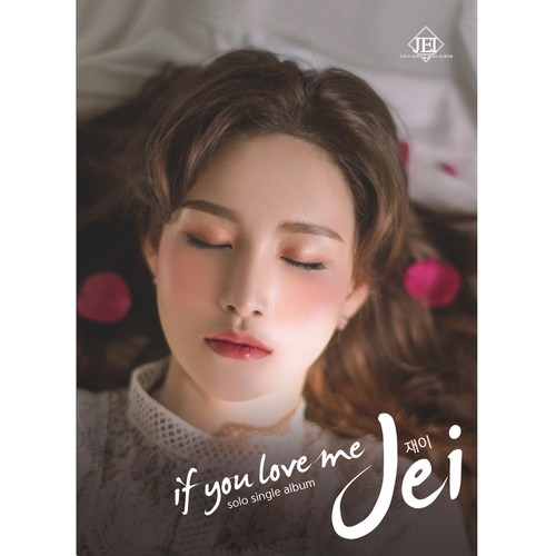 JEI (재이) – If You Love Me [FLAC + MP3 320 / WEB] [2018.10.04]