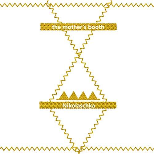 the mother's booth – Nikolaschka [FLAC / CD] [2018.09.19]