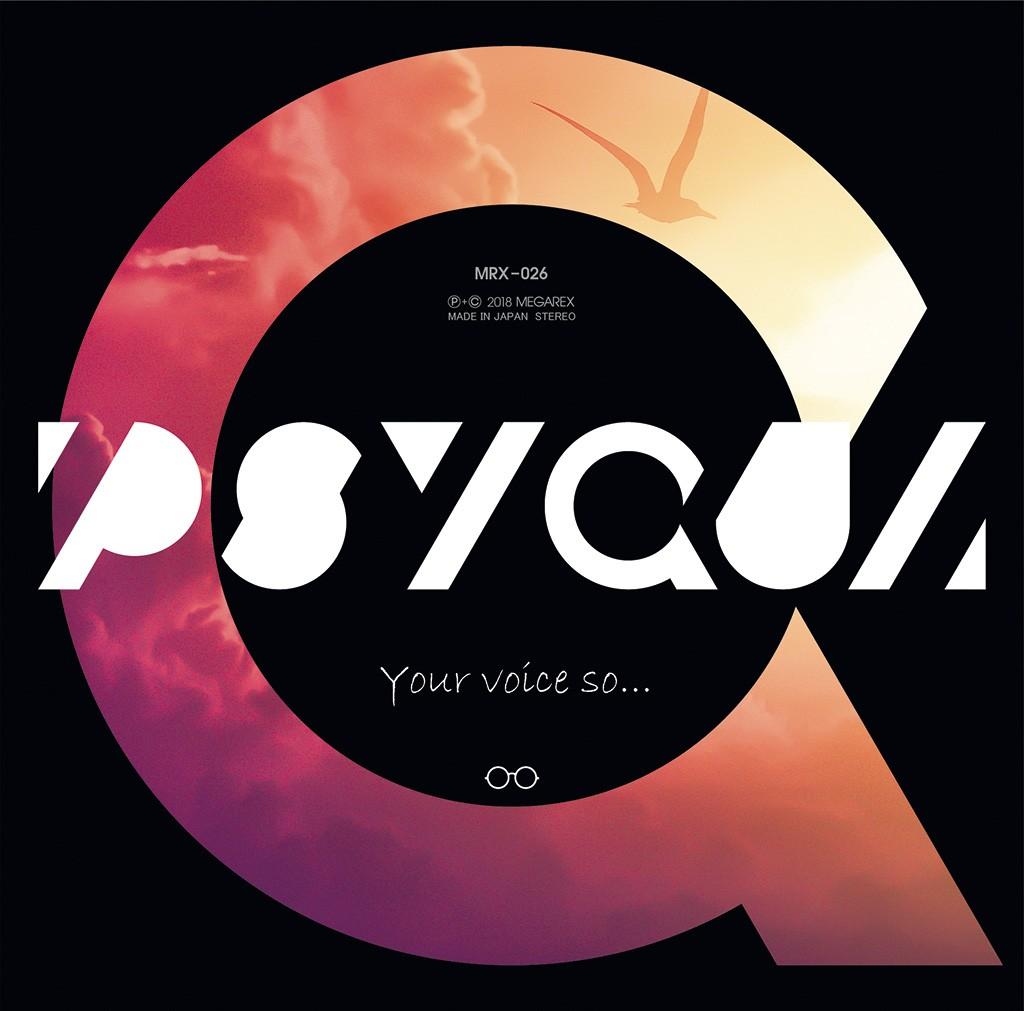 PSYQUI – Your voice so… [MP3 320 / CD] [2018.08.10]