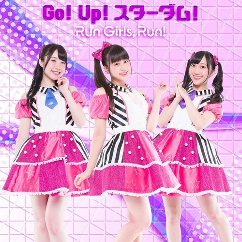 Run Girls, Run! – Go! Up! スターダム! [FLAC + AAC 320 / WEB] [2018.10.31]