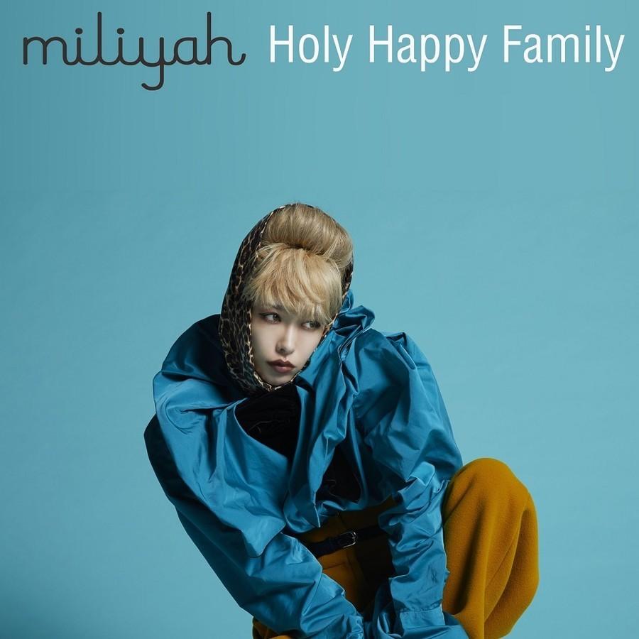 加藤ミリヤ (Miliyah Kato) – Holy Happy Family [AAC 256 / WEB] [2018.12.12]