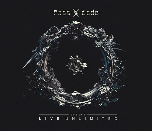 PassCode – PassCode 2016-2018 LIVE UNLIMITED [FLAC / CD] [2018.12.19]
