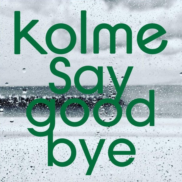 kolme – Say good bye [FLAC / WEB] [2019.01.14]