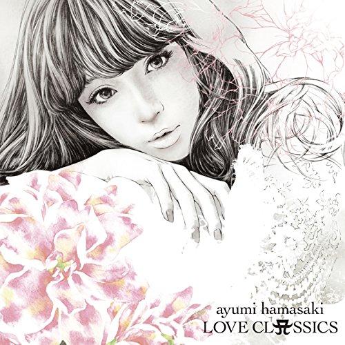 浜崎あゆみ (Ayumi Hamasaki) – LOVE CLASSICS [Mora FLAC 24bit/96kHz]