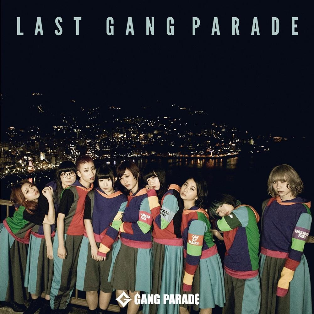 GANG PARADE – LAST GANG PARADE [FLAC + MP3 320 / WEB] [2019.01.08]