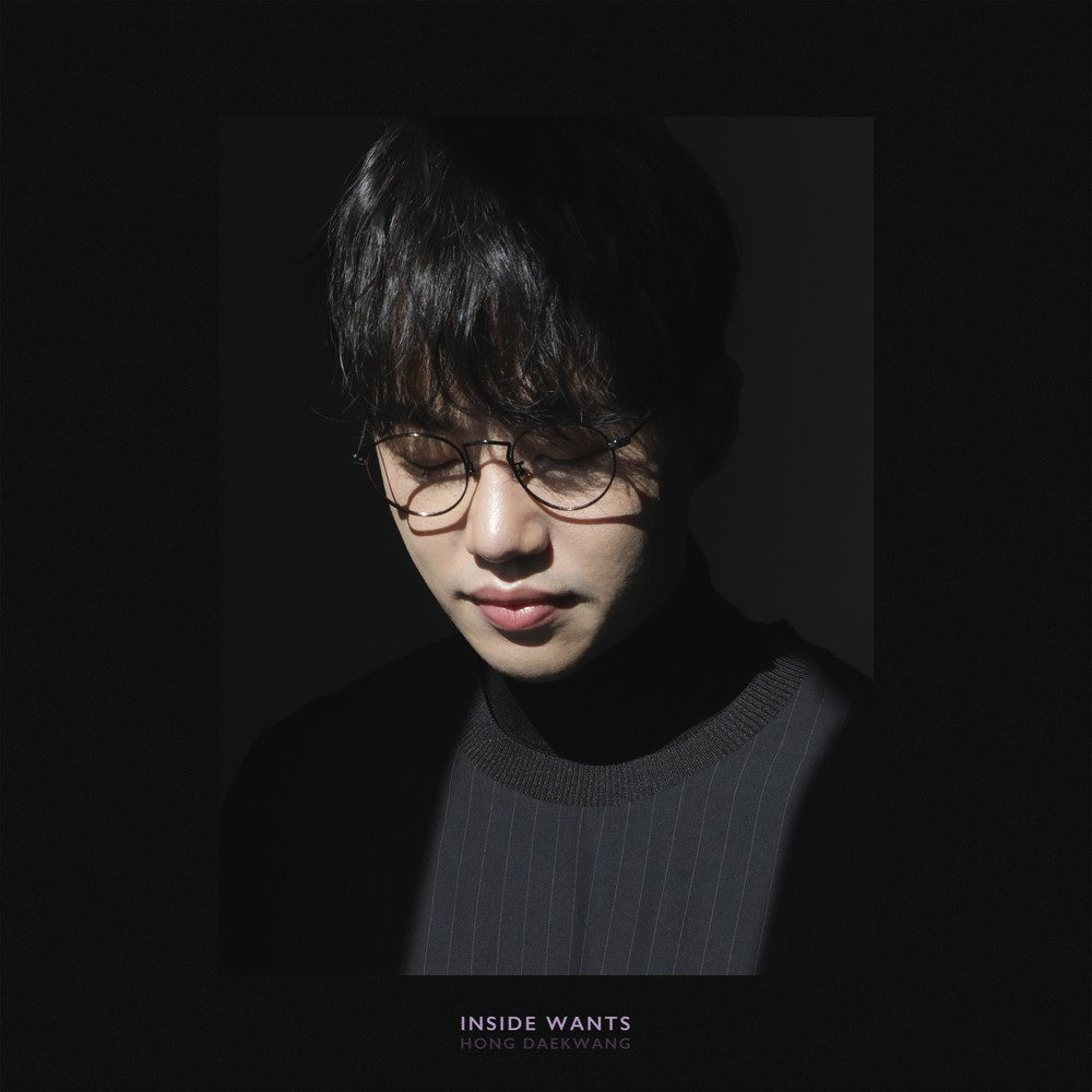 Hong Dae Kwang (홍대광) – Inside Wants [FLAC + MP3 320 / WEB] [2019.02.13]