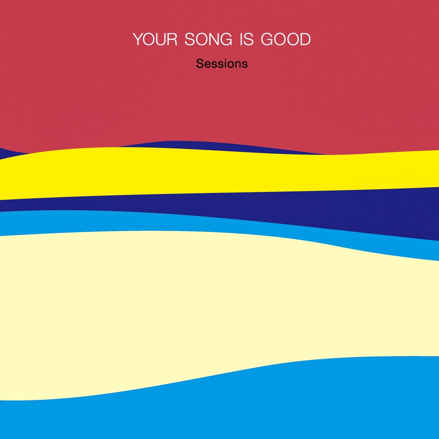 YOUR SONG IS GOOD – Sessions [FLAC + MP3 VBR / WEB] [2019.03.06]