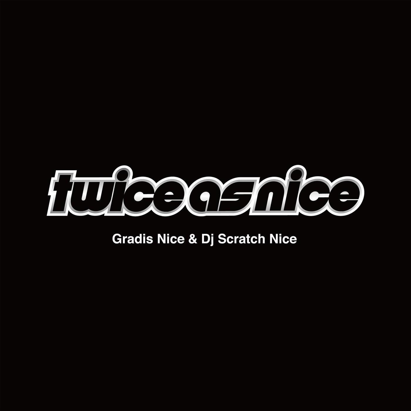 GRADIS NICE & DJ SCRATCH NICE – TWICE AS NICE [FLAC / WEB] [2019.02.06]