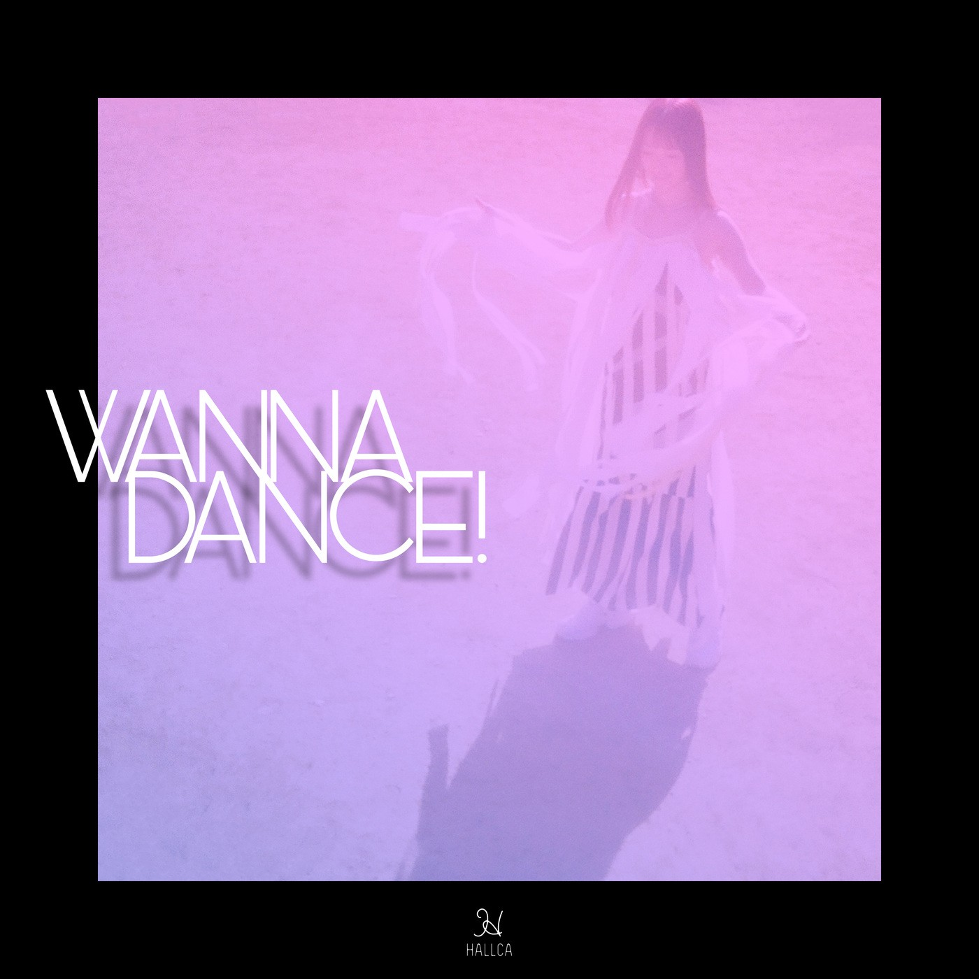 HALLCA – WANNA DANCE! [FLAC + MP3 320 / WEB] [2019.02.01]