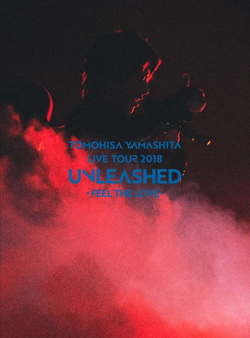 山下智久 (Tomohisa Yamashita) – LIVE TOUR 2018 UNLEASHED -FEEL THE LOVE-  (2019) [Blu-Ray ISO + MP4 + FLAC 24bit/48kHz]