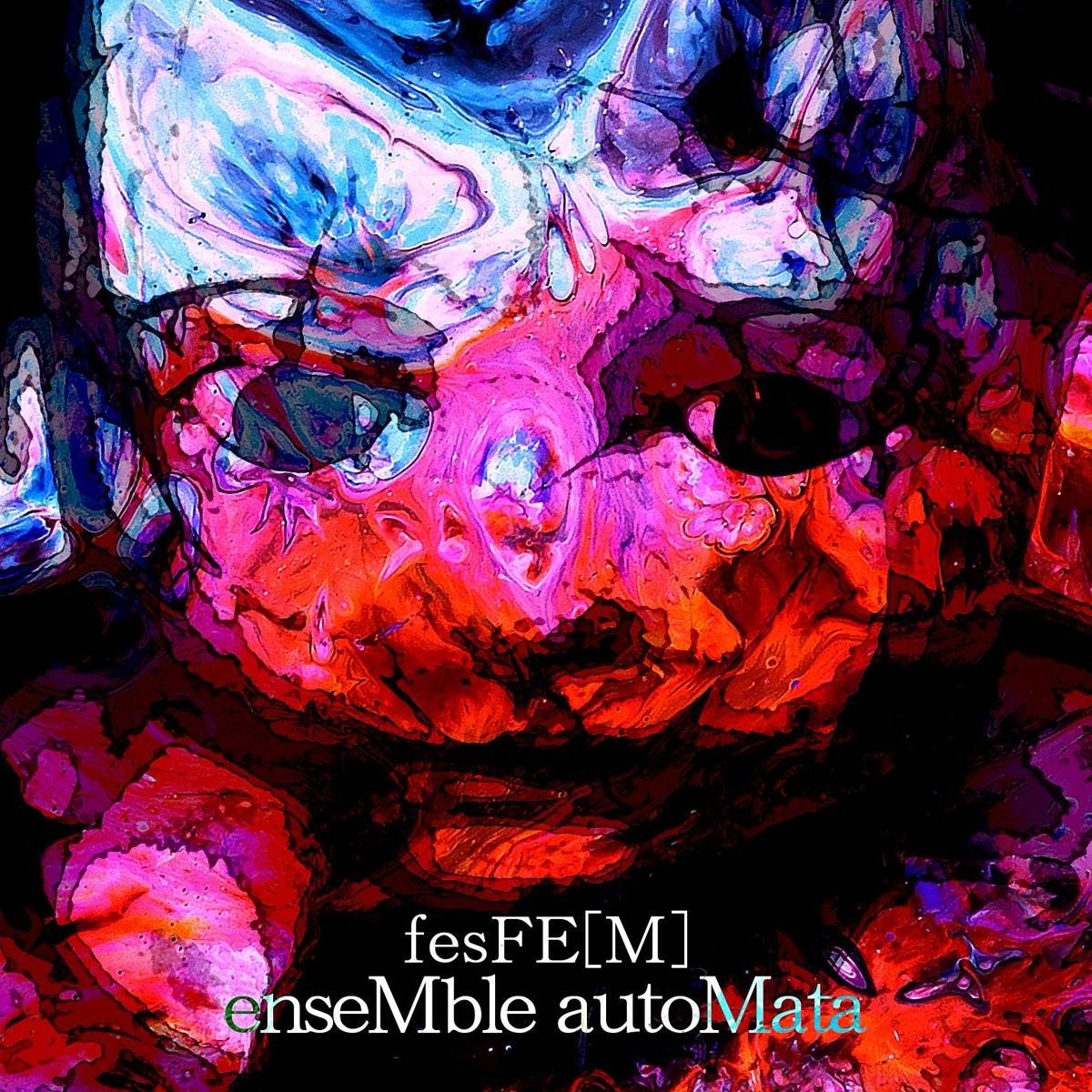 fesFE[M] – enseMble autoMata [FLAC + MP3 320 / CD] [2019.05.08]