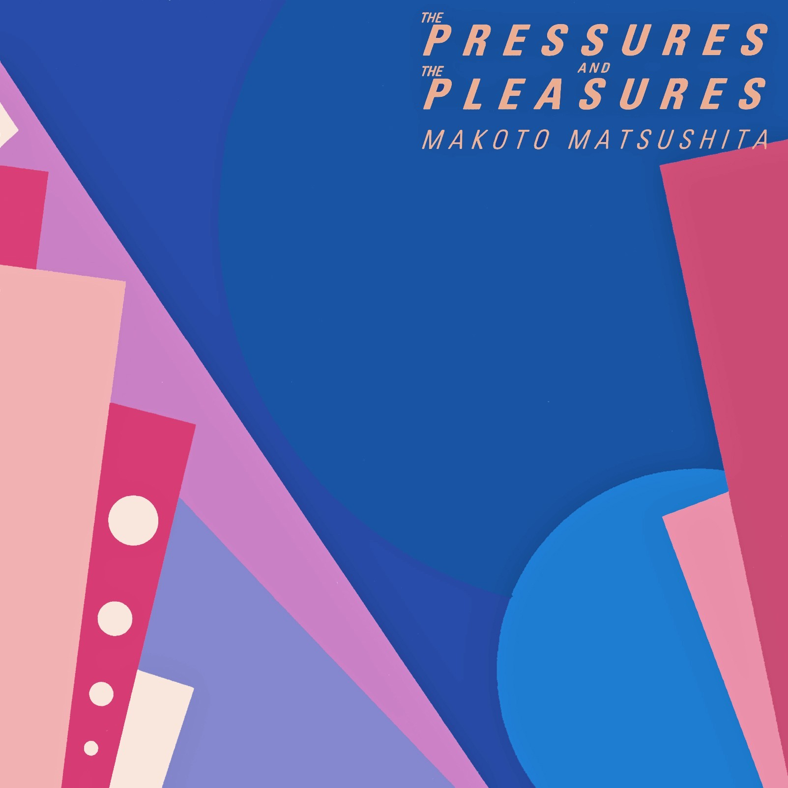 松下誠 (Makoto Matsushita) – THE PRESSURES AND PLEASURES (2018 Remaster) [FLAC / 24bit Lossless / WEB] [1982.04.21]