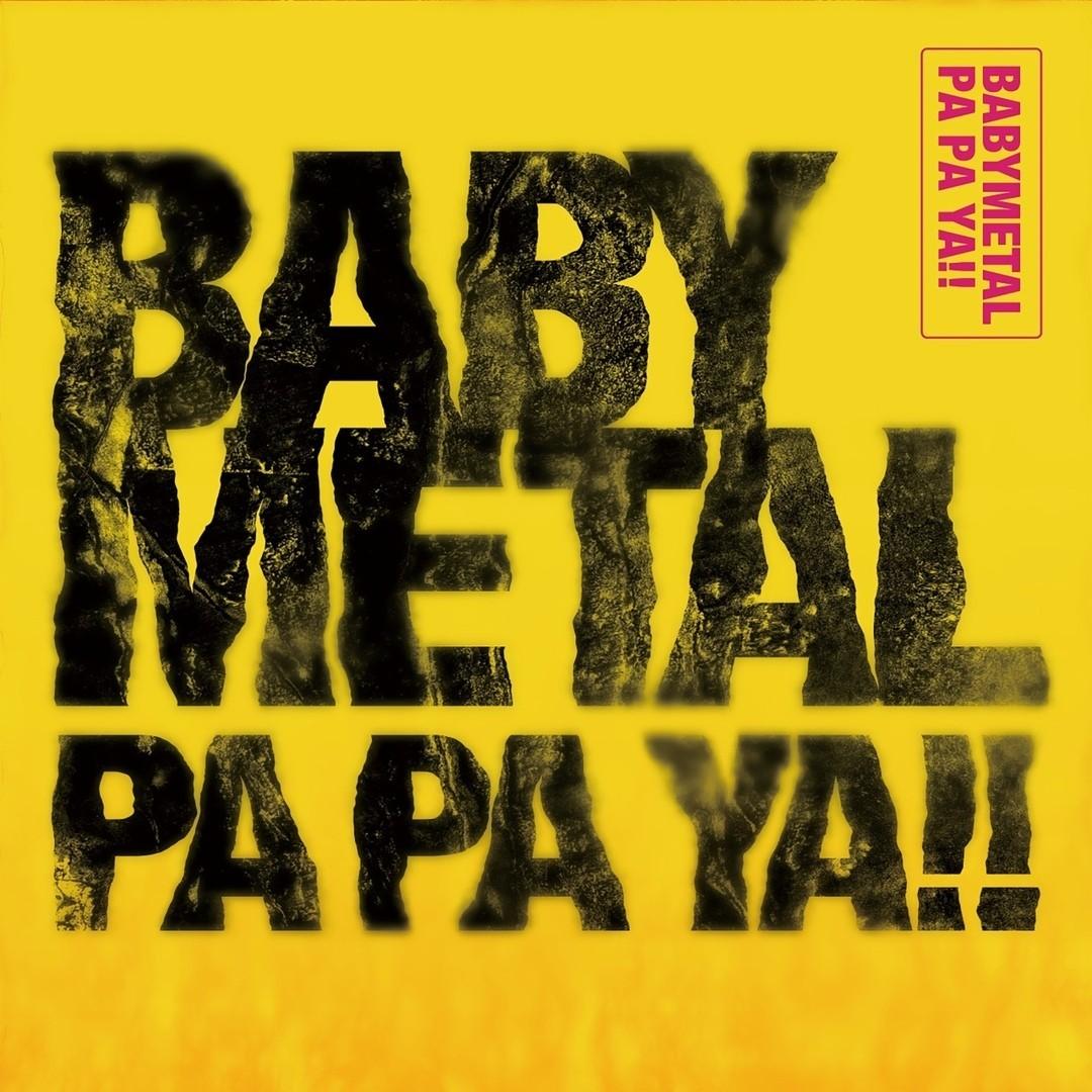 BABYMETAL – PA PA YA!! [FLAC + MP3 320 / WEB] [2019 06 28] – J-pop