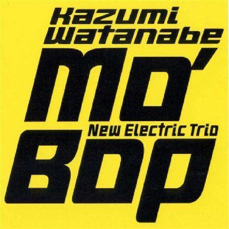 渡辺香津美 (Kazumi Watanabe) – Mo' Bop [24bit Lossless + MP3 320 / WEB] [2003.08.11]