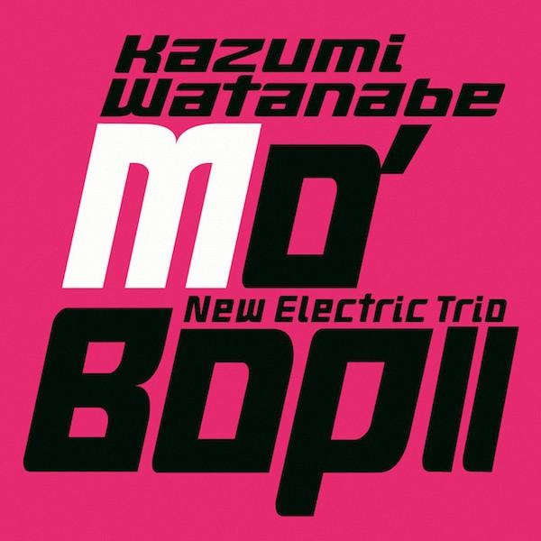 渡辺香津美 (Kazumi Watanabe) – Mo' Bop II [24bit Lossless + MP3 320 / WEB] [2004.09.21]