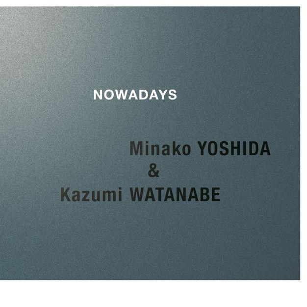 Minako Yoshida & Kazumi Watanabe (吉田美奈子&渡辺香津美) – NOWADAYS [e-Onkyo FLAC 24bit/96kHz]