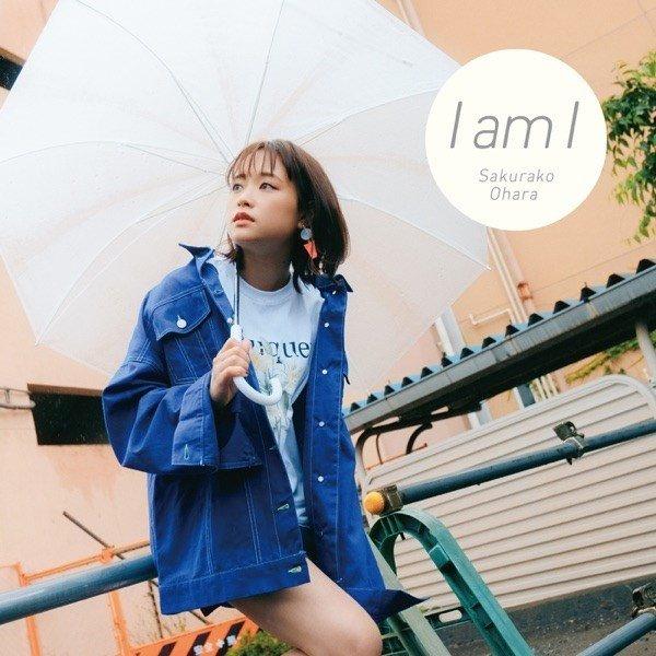 大原櫻子 (Sakurako Ohara) – I am I [24bit Lossless + AAC 256 / WEB] [2019.07.31]