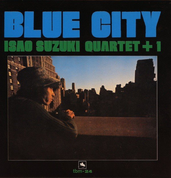 Isao Suzuki Quartet+1 (鈴木勲) – Blue City (1974/2006) SACD to DSF DSD64