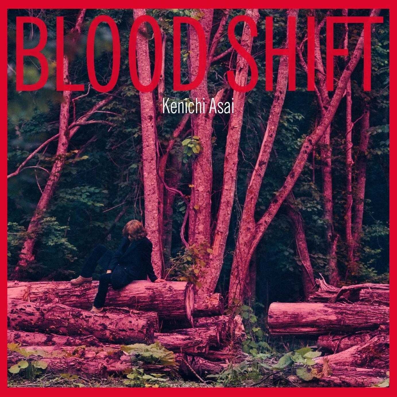 浅井健一 (Kenichi Asai) – BLOOD SHIFT [FLAC + MP3 320 / WEB] [2019.09.25]