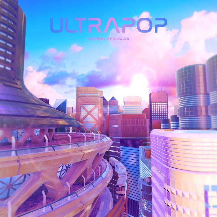 芳川よしの (Yoshino Yoshikawa) – Ultrapop [FLAC + MP3 / WEB] [2019.08.21]