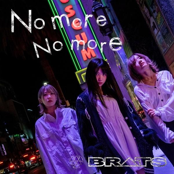 BRATS – No more No more [FLAC + AAC 256 / WEB] [2020.02.14]