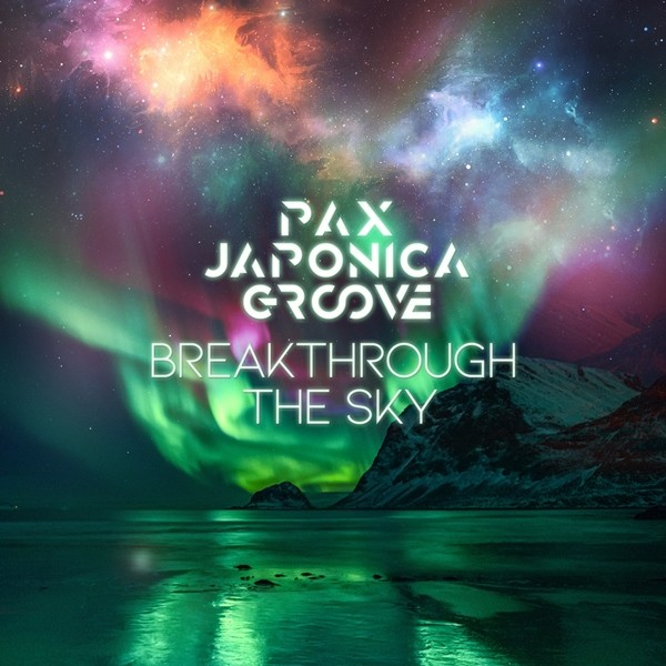 PAX JAPONICA GROOVE – Breakthrough The Sky [FLAC + AAC 256 / WEB] [2020.02.14]