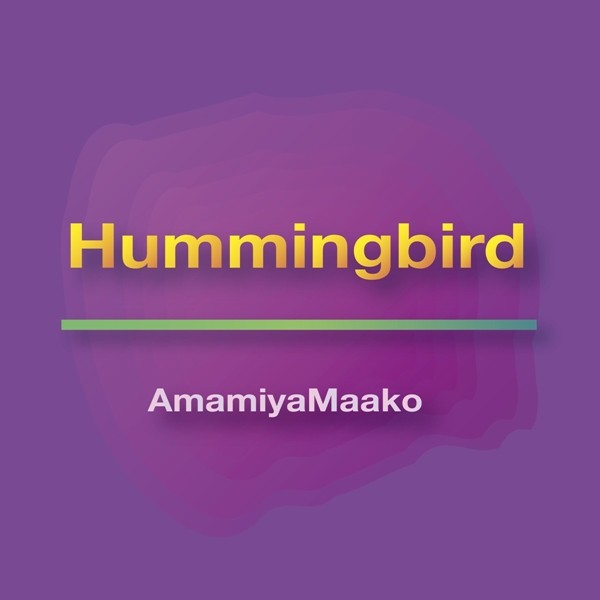 AmamiyaMaako – Hummingbird [FLAC + AAC 256 / WEB] [2020.02.04]