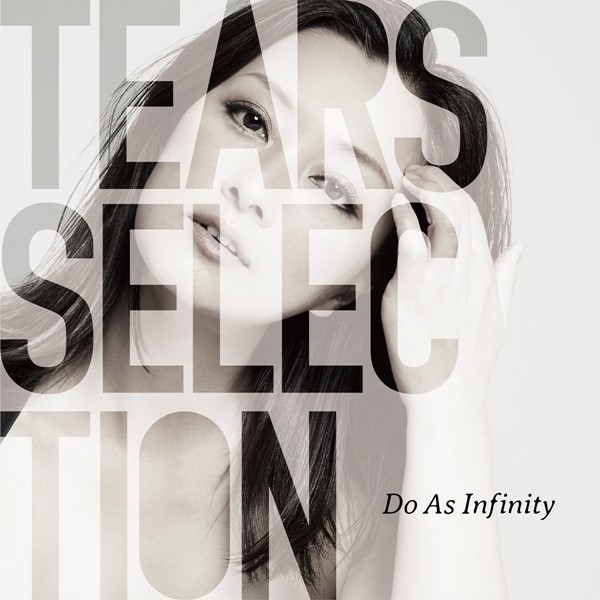 Do As Infinity – Tears Selection [FLAC + AAC 256 / WEB] [2020.03.04]