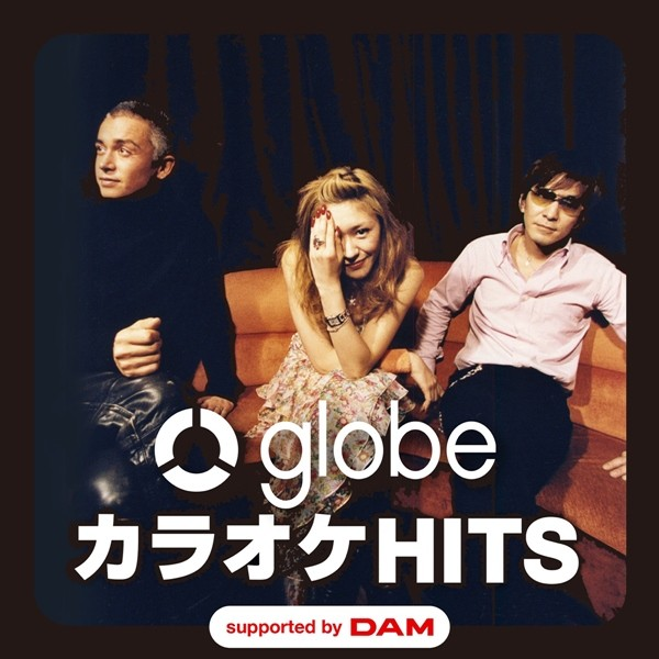 globe – globe カラオケ HITS supported by DAM [FLAC + AAC 256 / WEB] [2020.03.04]