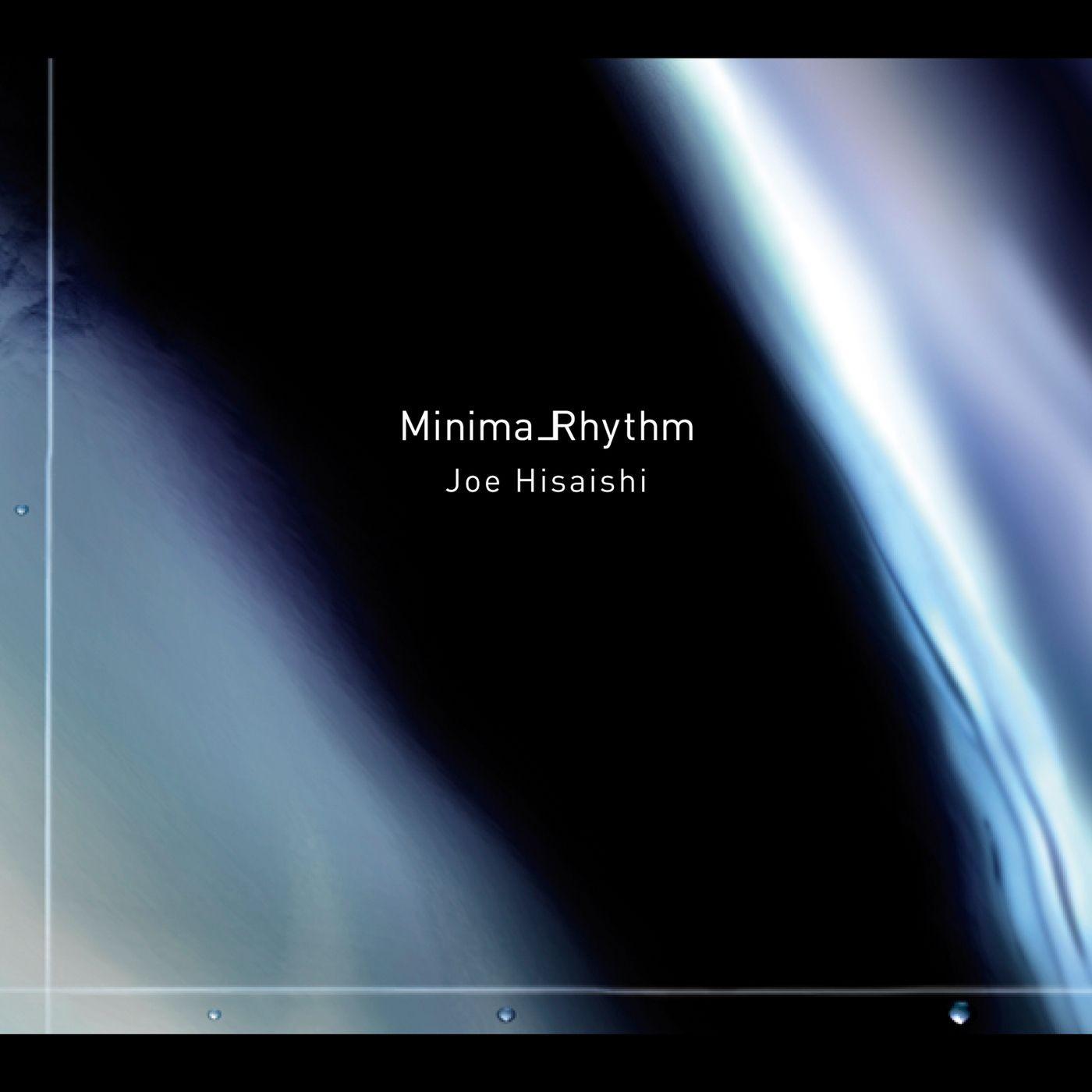 久石譲 (Joe Hisaishi) – Minima_Rhythm (ミニマリズム) [FLAC / 24bit Lossless / WEB] [2009.08.12]