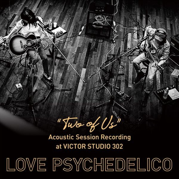 "LOVE PSYCHEDELICO – ""TWO OF US"" Acoustic Session Recording at VICTOR STUDIO 302 [FLAC 24bit/96kHz]"