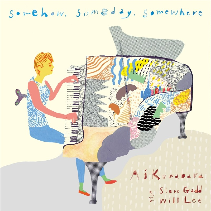 Ai Kuwabara with Steve Gadd & Will Lee – Somehow, Someday, Somewhere [FLAC 24bit/96kHz]