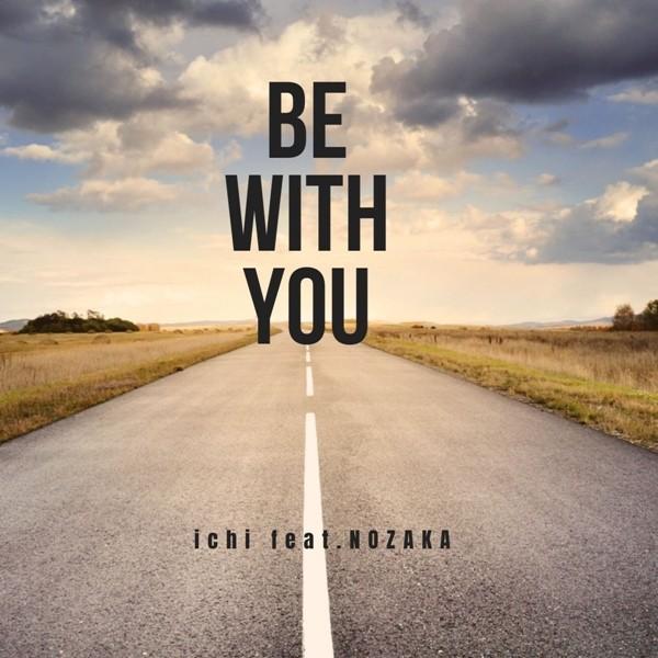 Ichi (いち) – BE WITH YOU (feat. NOZAKA) [FLAC + AAC 256 / WEB] [2020.09.07]