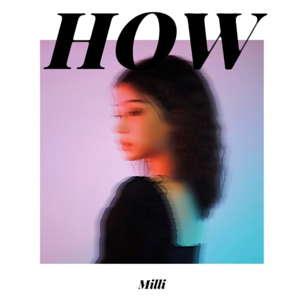 Milli (밀리) – How [24bit Lossless + MP3 320 / WEB] [2020.01.17]