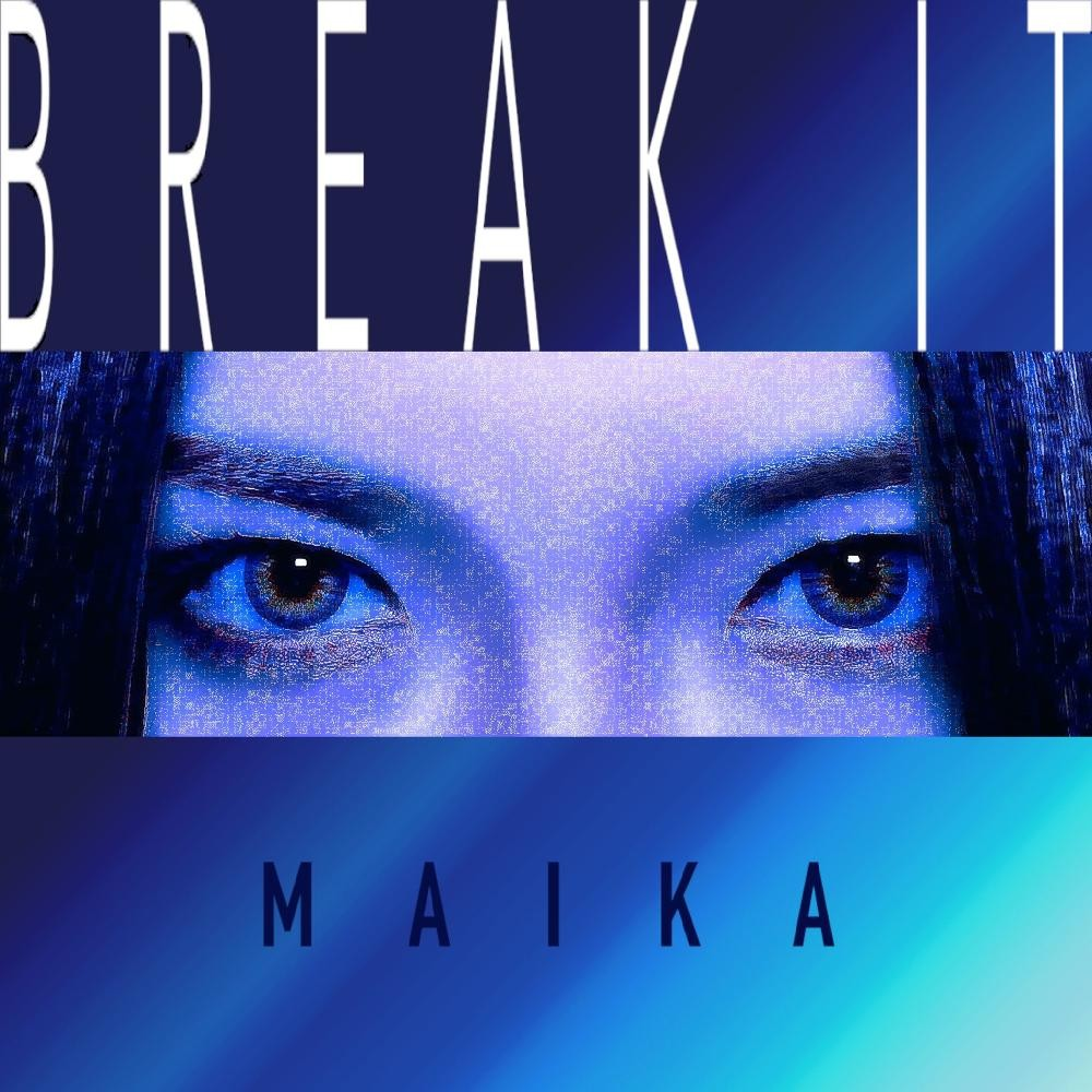 maika – BREAK IT [FLAC / WEB] [2020.12.09]