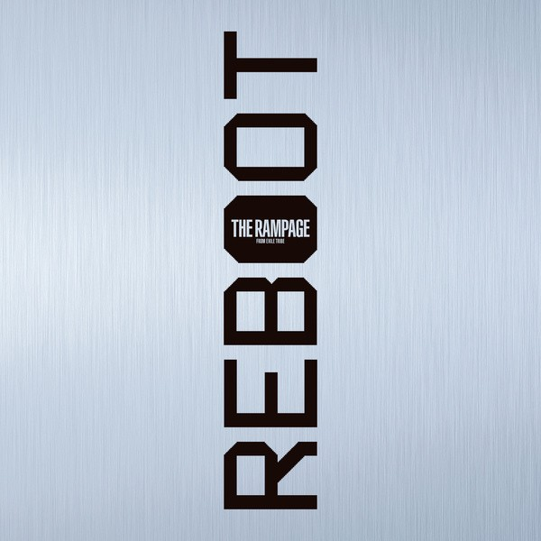 THE RAMPAGE from EXILE TRIBE – REBOOT [FLAC / 24bit Lossless / WEB] [2021.02.22]