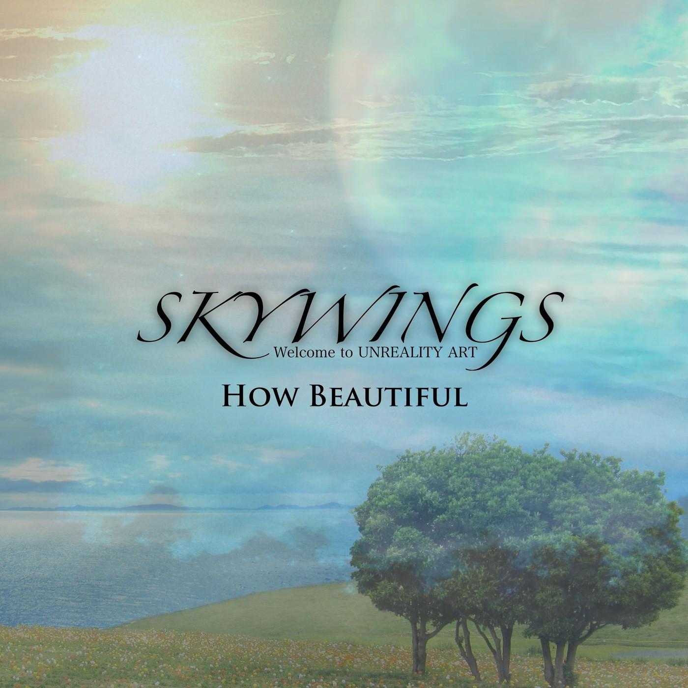 Skywings – How Beautiful [FLAC / WEB] [2021.02.24]