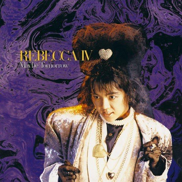 REBECCA – REBECCA IV 〜Maybe Tomorrow〜 [FLAC / 24bit Lossless / WEB] [1985.11.01]