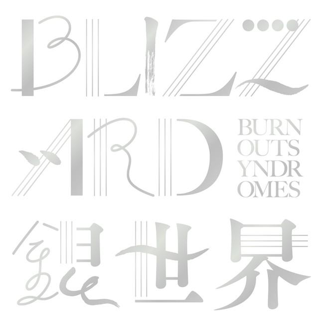 BURNOUT SYNDROMES – BLIZZARD / 銀世界 [24bit Lossless + MP3 320 / WEB] [2021.05.19]