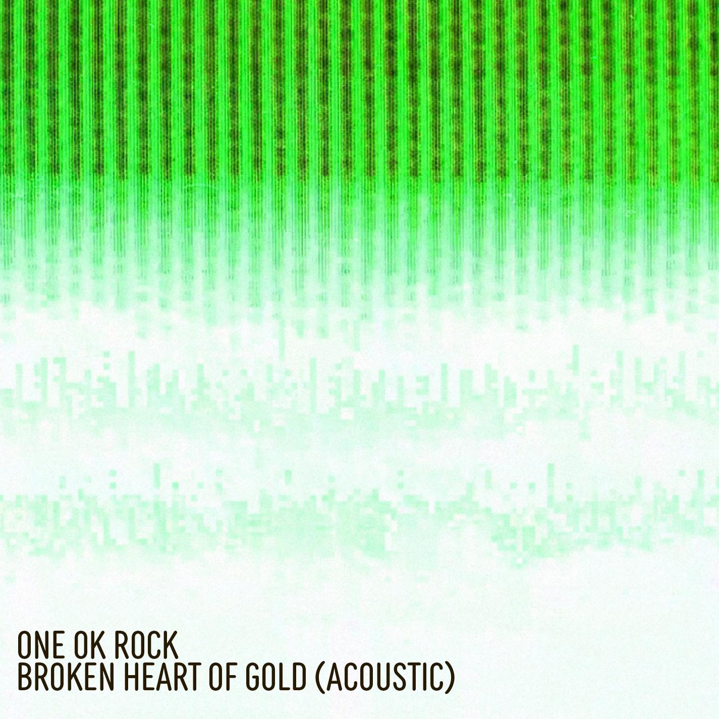 ONE OK ROCK – Broken Heart of Gold (Acoustic) [24bit Lossless + MP3 320 / WEB] [2021.07.02]