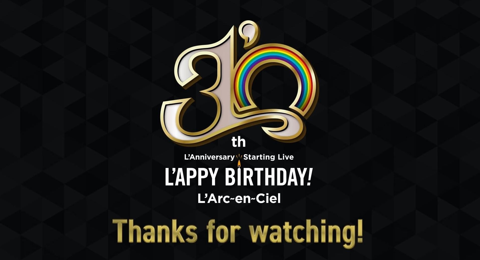 "L'Arc~en~Ciel – 30th L'Anniversary Starting Live ""L'APPY BIRTHDAY!"" (Veeps Channel 2021.08.22) [MP4 1080p / WEB]"