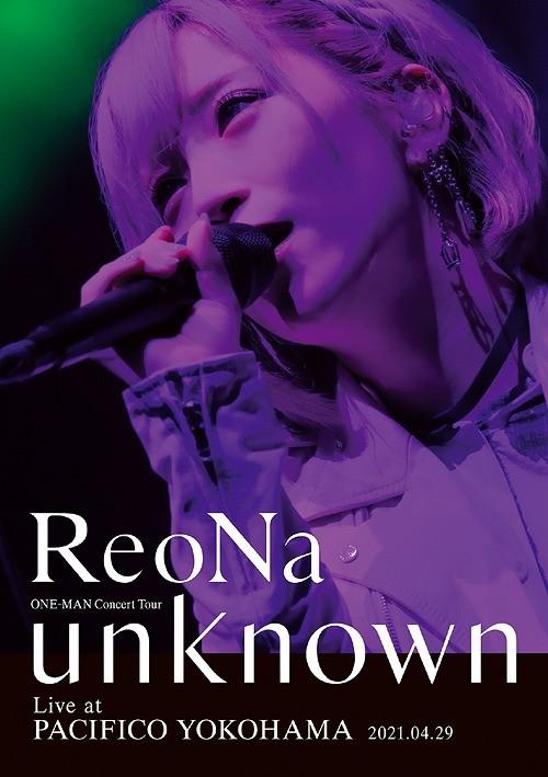 ReoNa – ReoNa ONE-MAN Concert Tour 'unknown' Live at PACIFICO YOKOHAMA [MKV 1080p / Blu-ray] [2021.08.11]