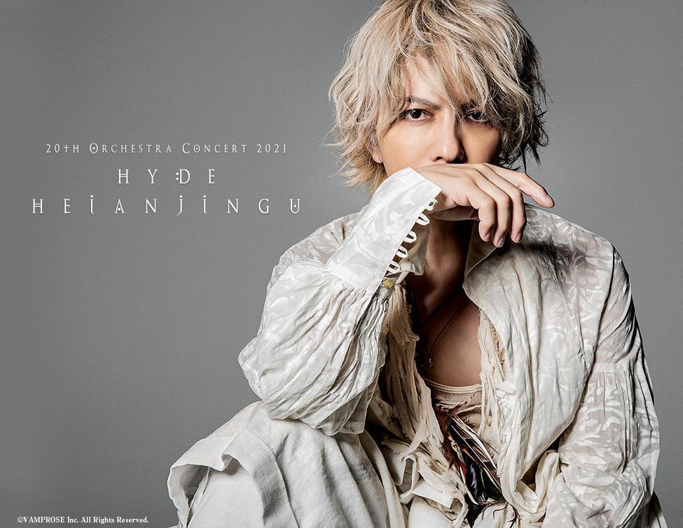 HYDE – 20th Orchestra Concert 2021 HYDE HEIANJINGU (Livestream 2021.07.31) [MP4 1080p / WEB]